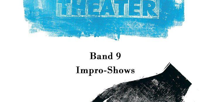 Improvisationstheater. Band 9: Impro-Shows
