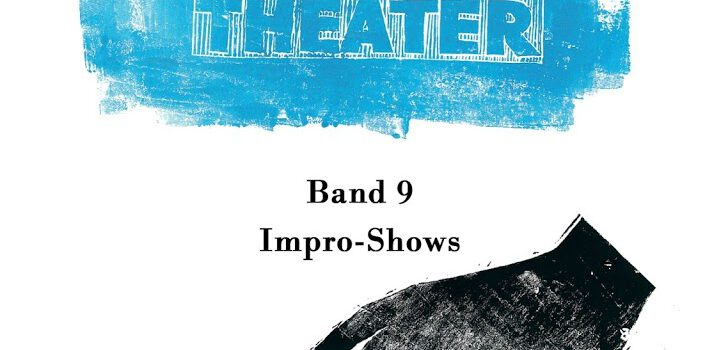 Improvisationstheater. Band 9: Impro-Shows